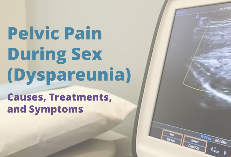Pelvic Pain During Sex (Dyspareunia) Video
