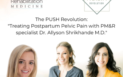 Treating Postpartum Pelvic Pain with PM&R specialist Dr. Allyson Shrikhande M.D.