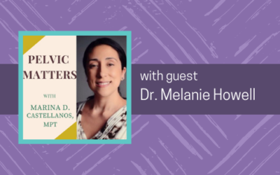 Pelvic Pain Interview with expert physiatrist, Dr. Melanie Howell