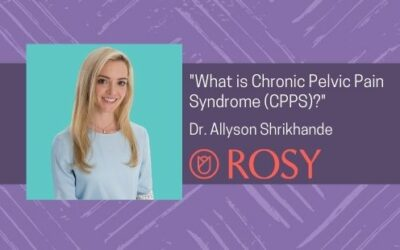 Dr. Shrikhande Answers the Question, What is Chronic Pelvic Pain Syndrome (CPPS)?: Featured in Rosy